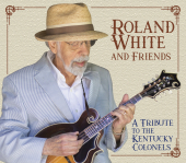 Roland White and Friends Tribute to the Kentucky Colonels CD Cover